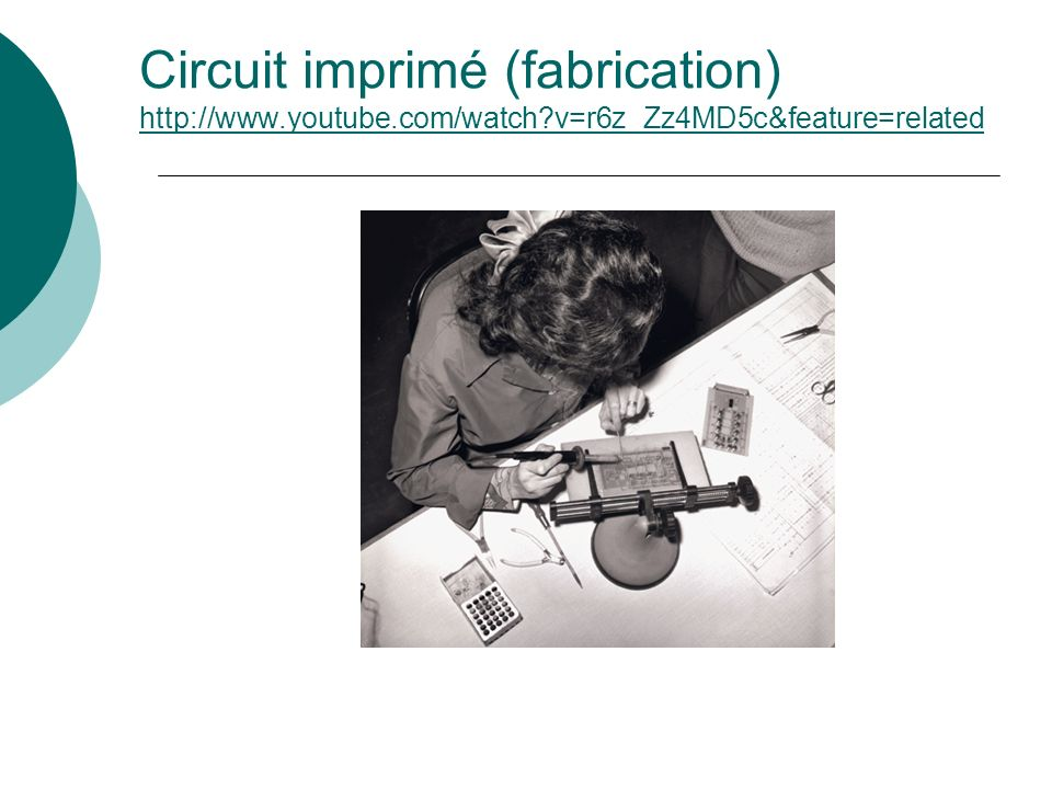 Circuit imprimé (fabrication) http://www. youtube. com/watch