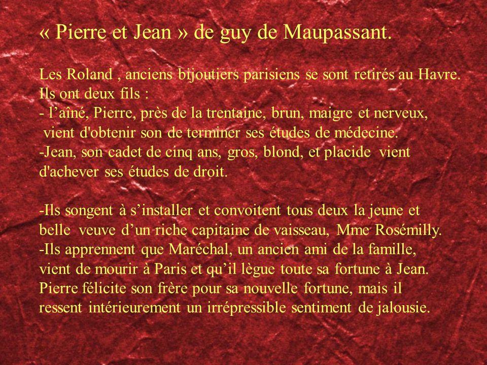 « Pierre et Jean » de guy de Maupassant.