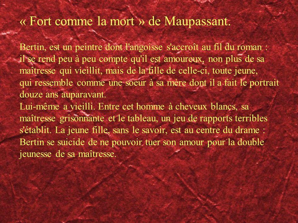 « Fort comme la mort » de Maupassant.