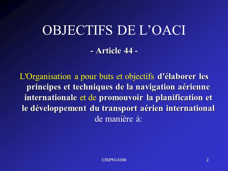 OBJECTIFS DE L'OACI - Article 44 -