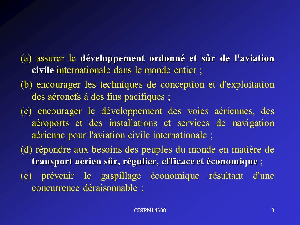 (a) assurer le développement ordonné et sûr de l aviation civile internationale dans le monde entier ;