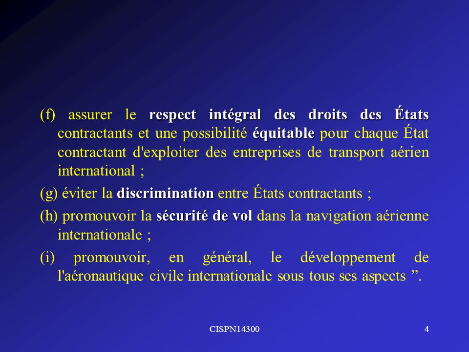 (g) éviter la discrimination entre États contractants ;
