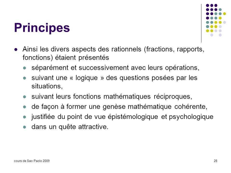 Principes Ainsi les divers aspects des rationnels (fractions, rapports, fonctions) étaient présentés.