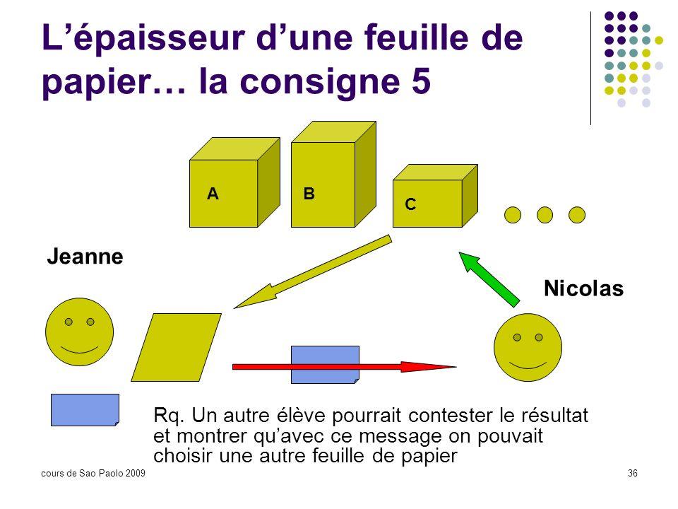 L'épaisseur d'une feuille de papier… la consigne 5