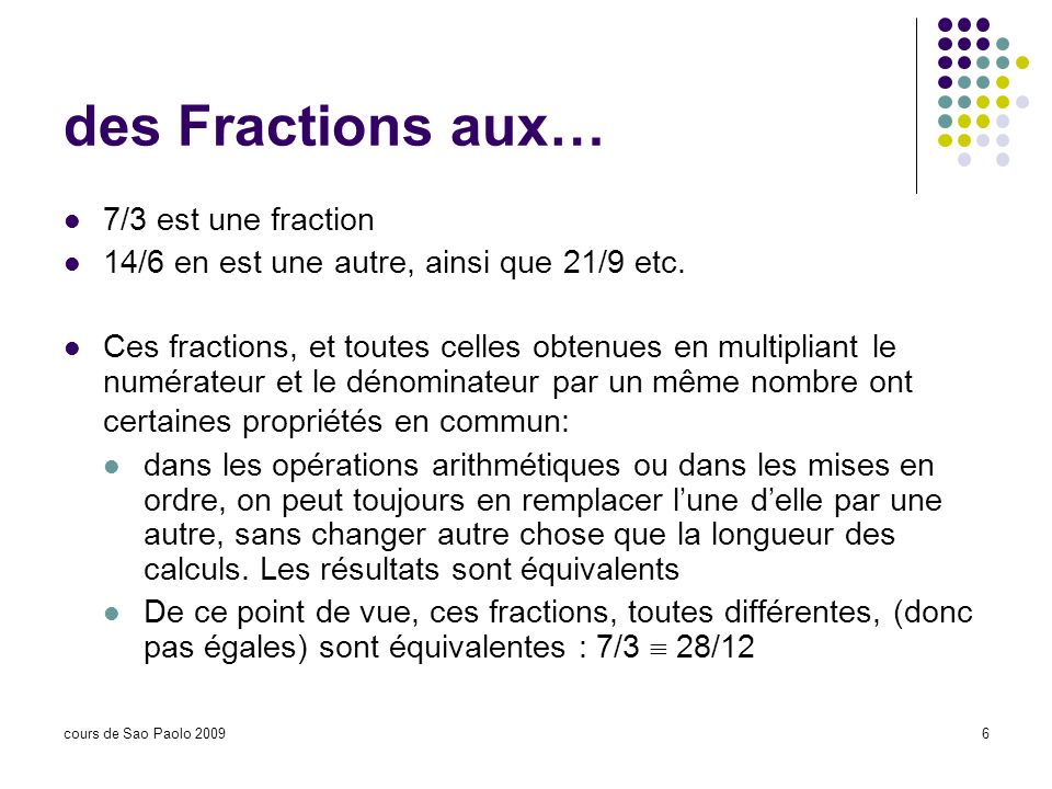 des Fractions aux… 7/3 est une fraction