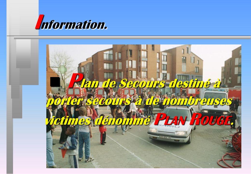 Information. Plan de Secours destiné à porter secours à de nombreuses victimes dénommé PLAN ROUGE.