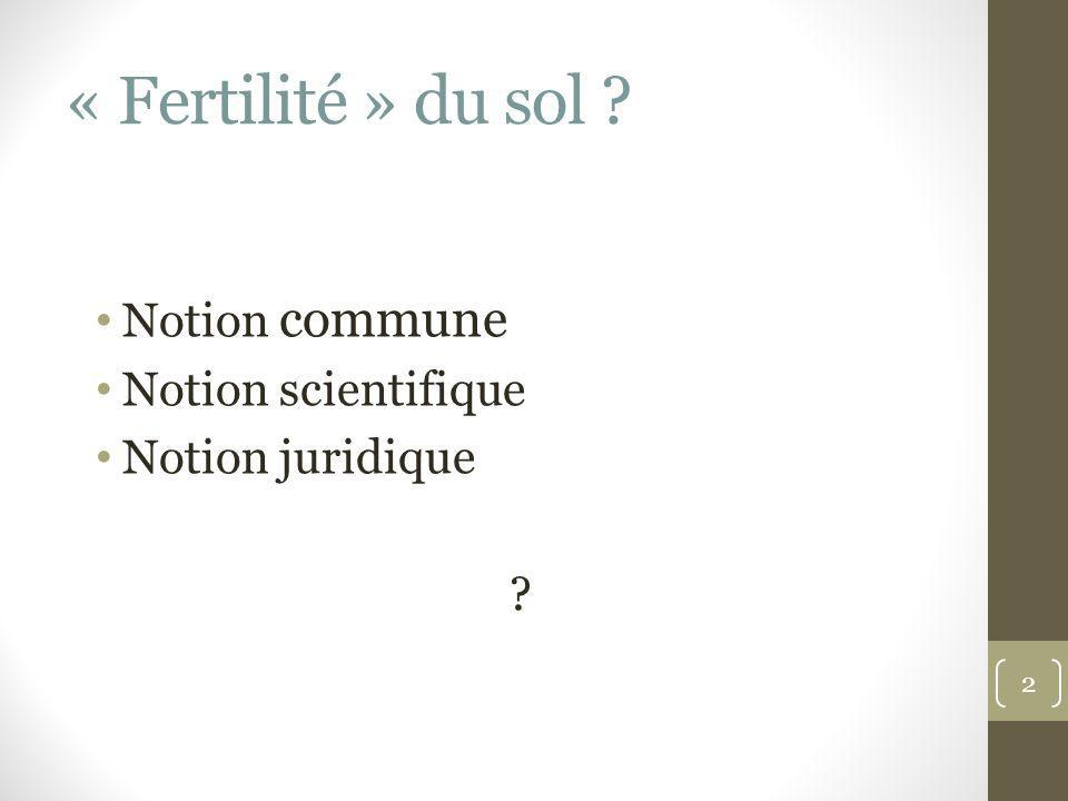 « Fertilité » du sol Notion commune Notion scientifique