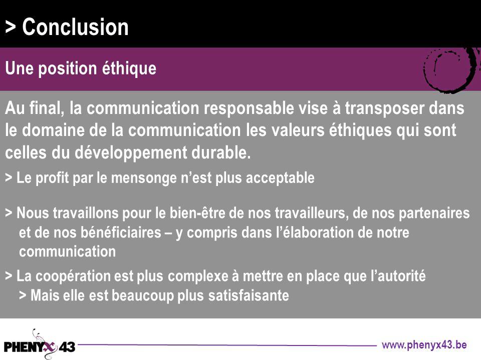 > Conclusion Une position éthique