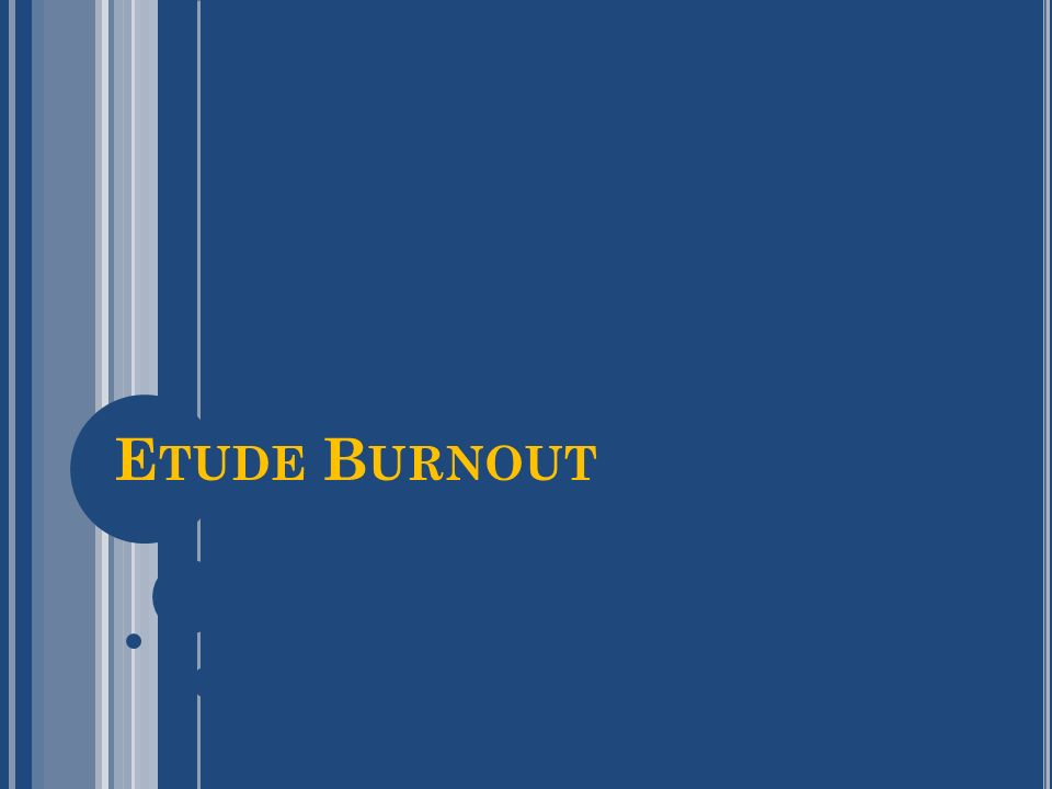 Etude Burnout