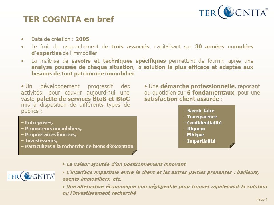 TER COGNITA en bref Date de création : 2005.