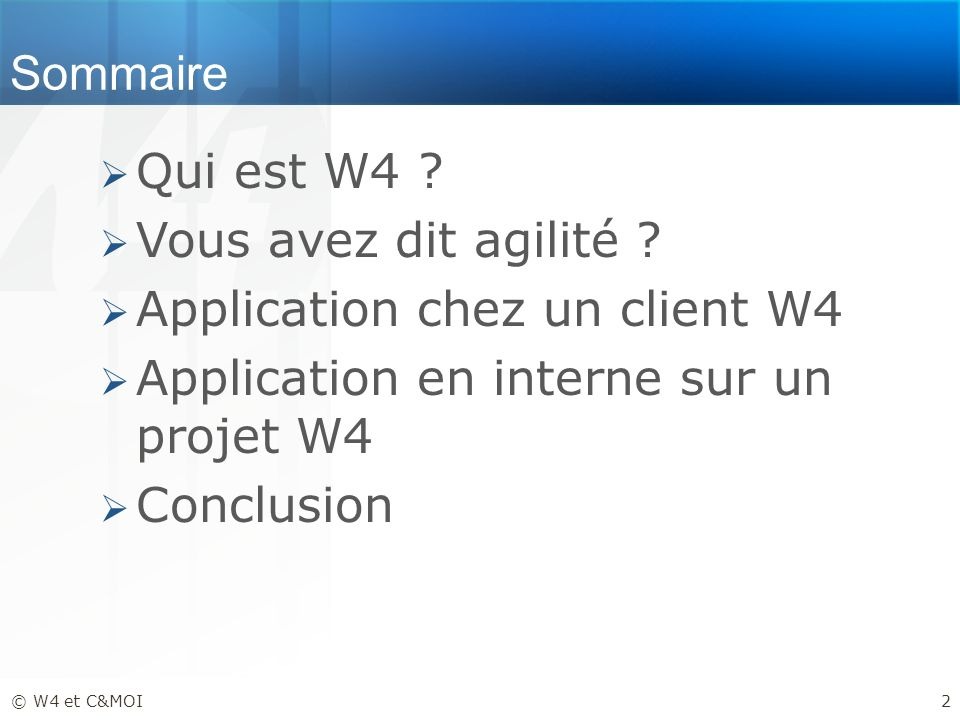 Application chez un client W4 Application en interne sur un projet W4
