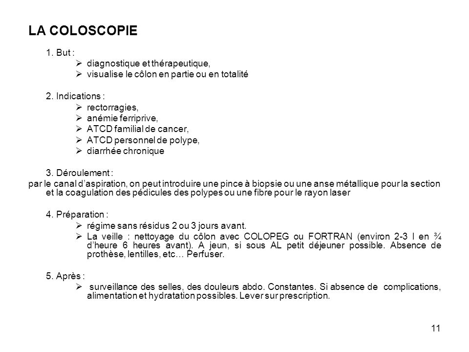 LA COLOSCOPIE 1. But : diagnostique et thérapeutique,