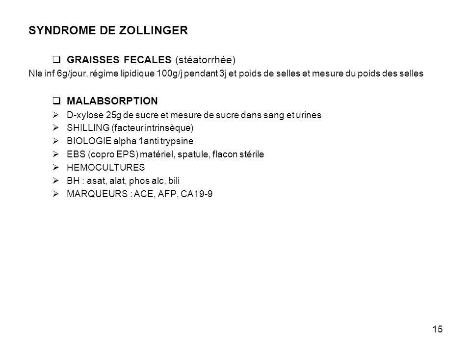 SYNDROME DE ZOLLINGER GRAISSES FECALES (stéatorrhée) MALABSORPTION