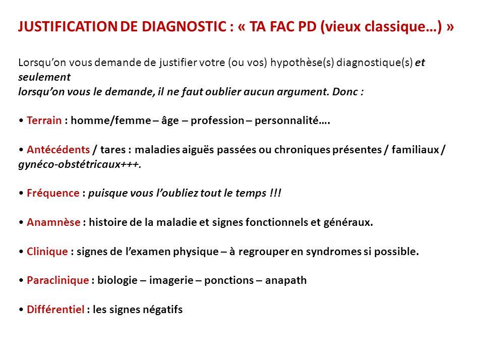 JUSTIFICATION DE DIAGNOSTIC : « TA FAC PD (vieux classique…) »