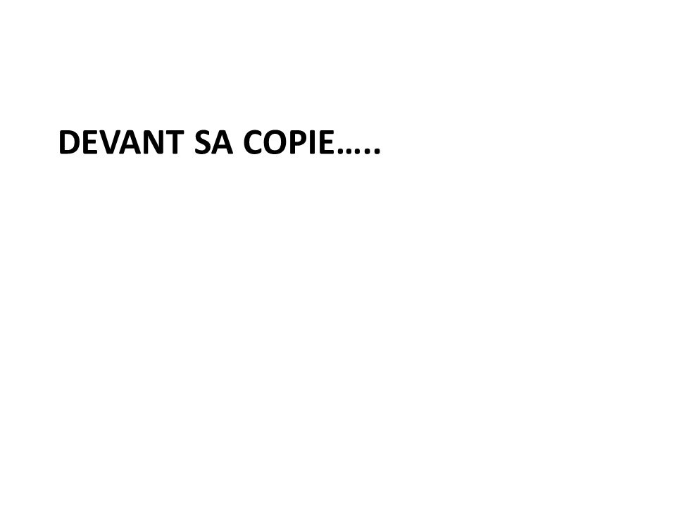 DeVANT SA COPIE…..
