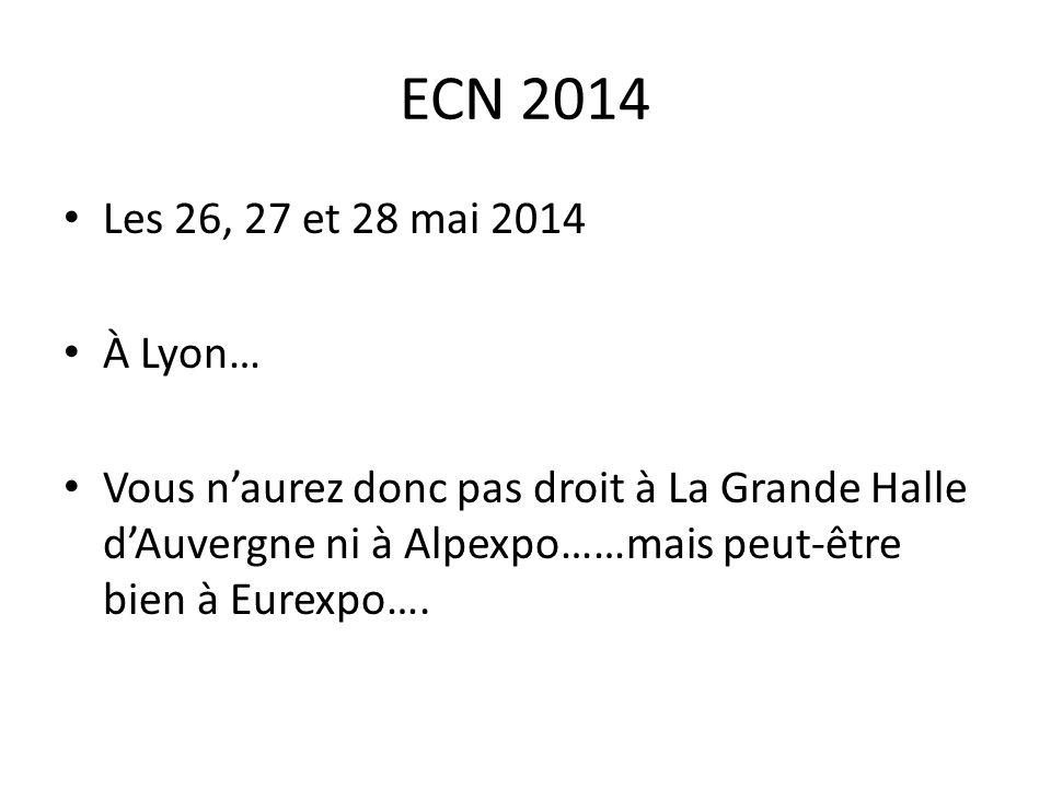 ECN 2014 Les 26, 27 et 28 mai 2014.