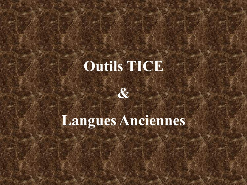 Outils TICE & Langues Anciennes