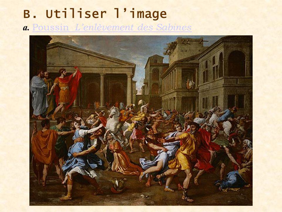 B. Utiliser l'image a. Poussin L'enlèvement des Sabines