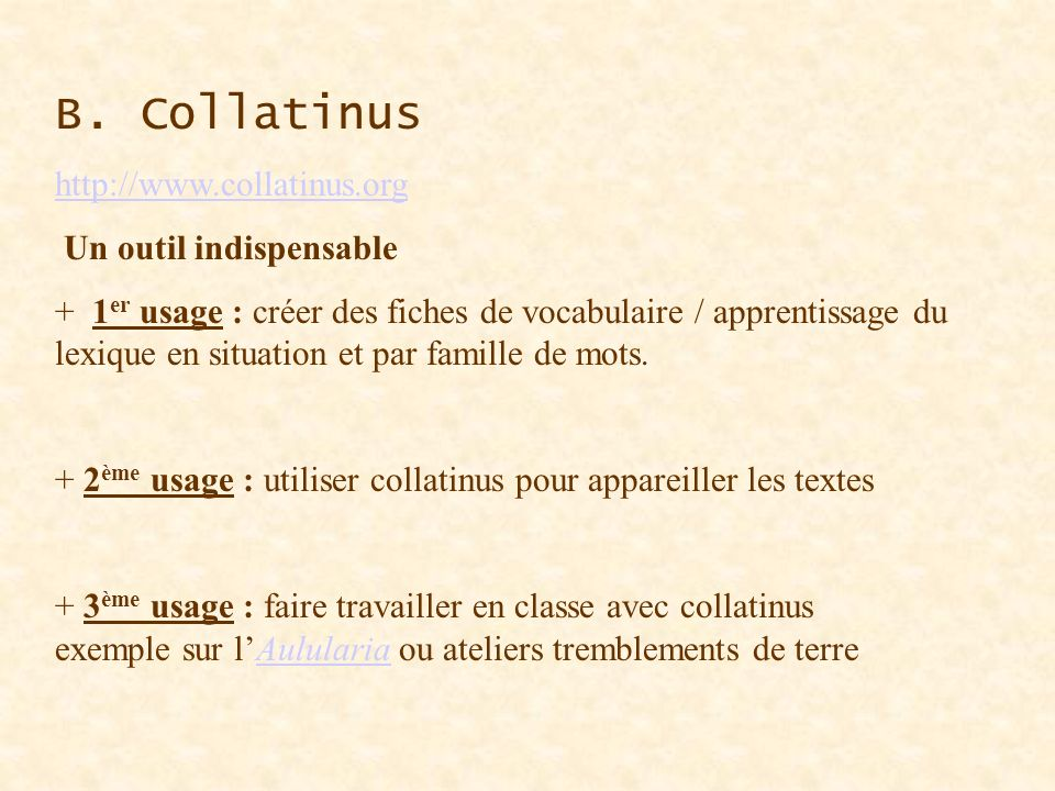 B. Collatinus http://www.collatinus.org Un outil indispensable