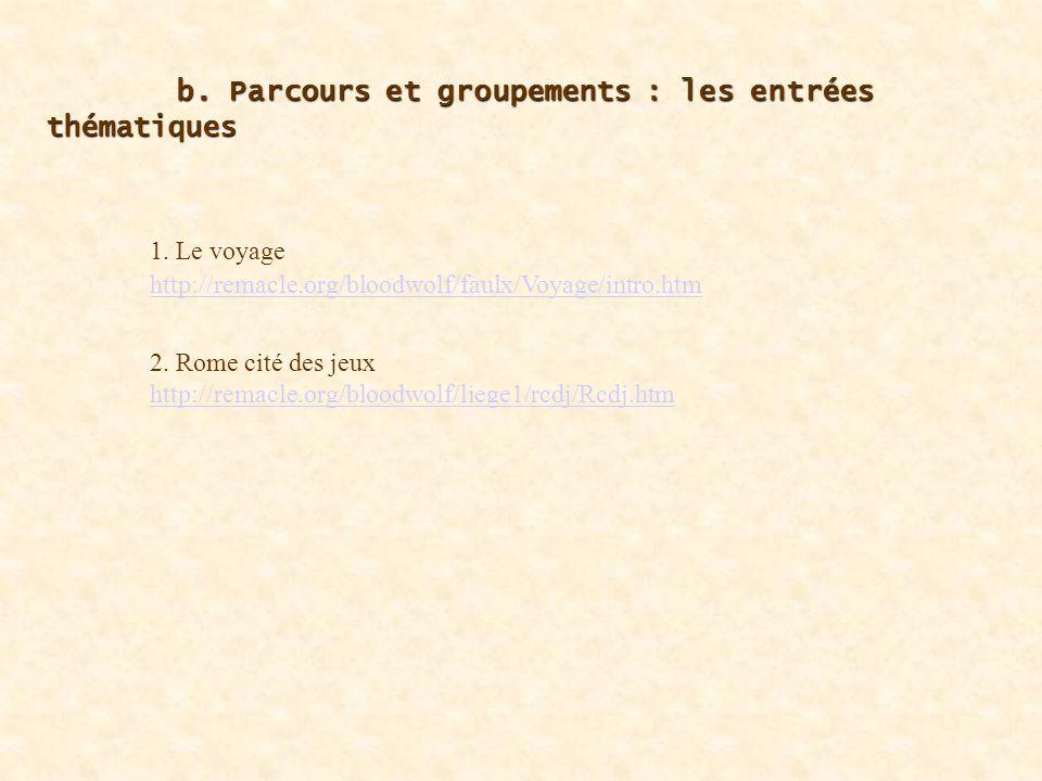 b. Parcours et groupements : les entrées thématiques