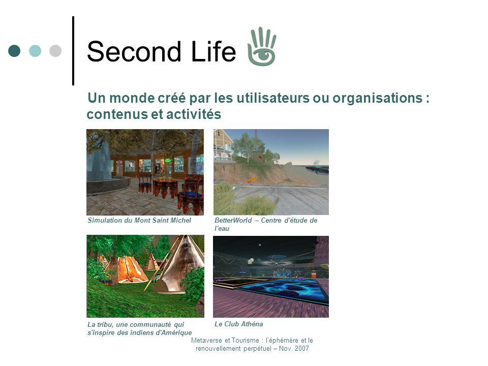Second LifeUn monde créé par les utilisateurs ou organisations : contenus et activités. Simulation du Mont Saint Michel.