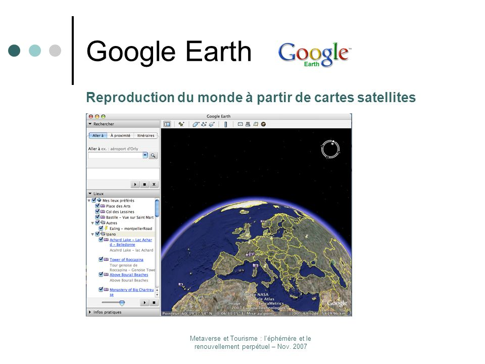 Google Earth Reproduction du monde à partir de cartes satellites