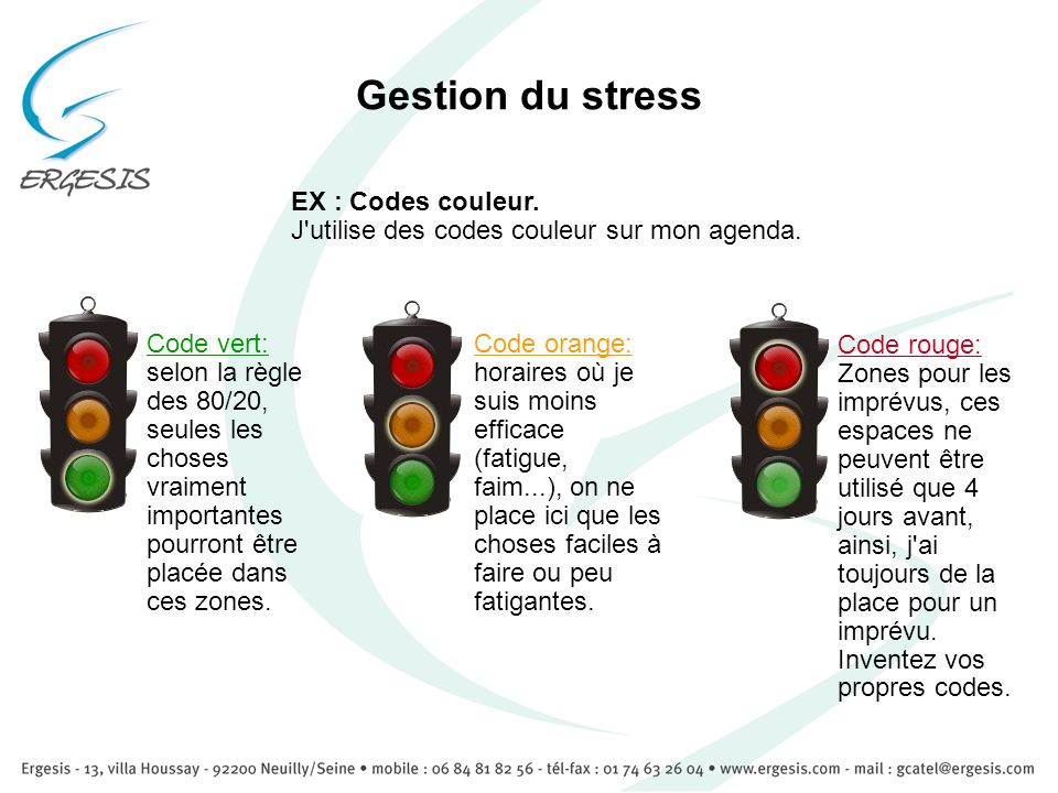 Gestion du stress EX : Codes couleur. J utilise des codes couleur sur mon agenda.