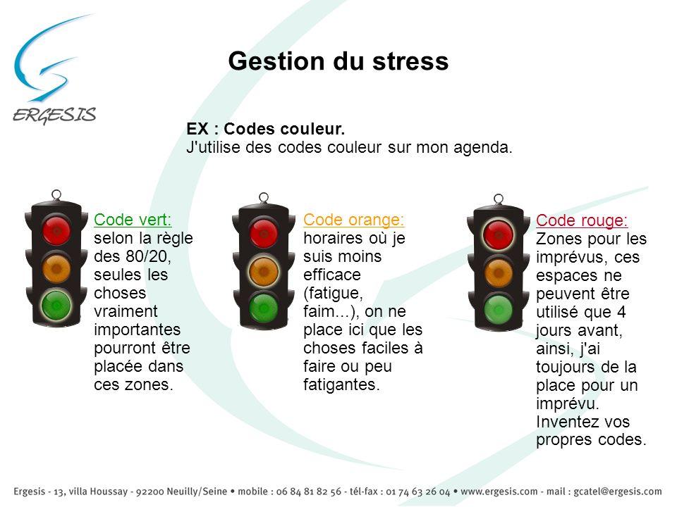 Gestion du stressEX : Codes couleur. J utilise des codes couleur sur mon agenda.