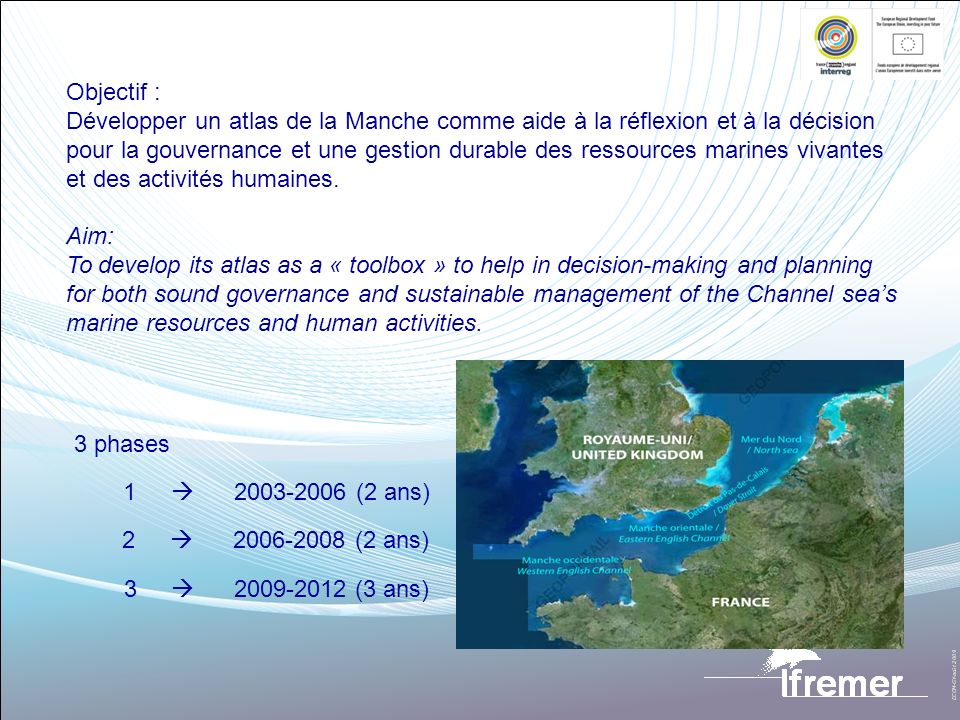 Objectif : Développer un atlas de la Manche comme aide à la réflexion et à la décision.