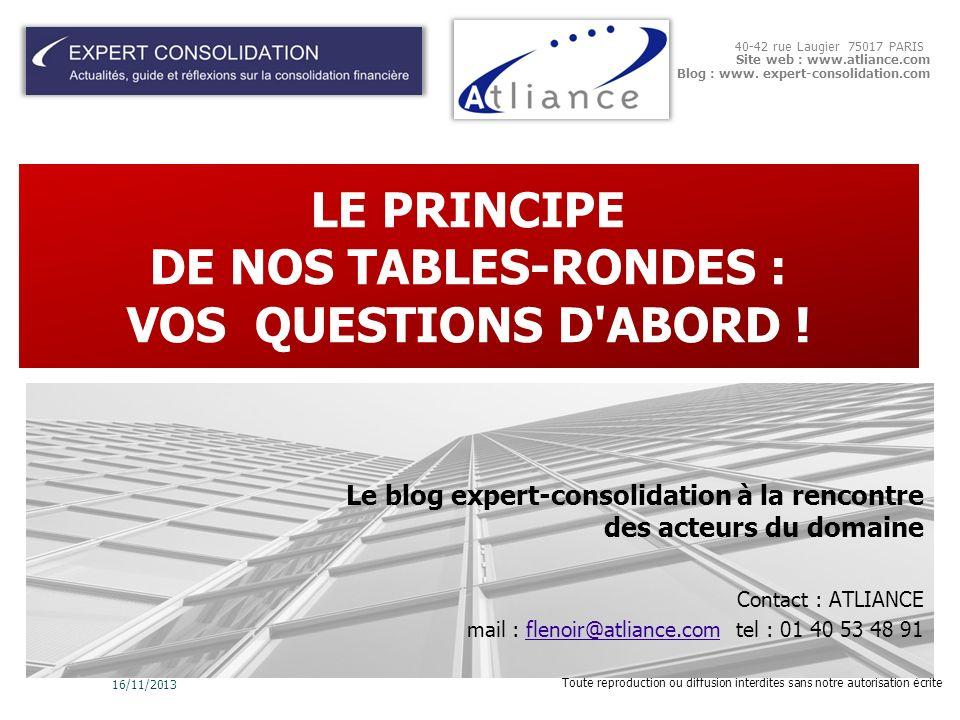 LE PRINCIPE DE NOS TABLES-RONDES : VOS QUESTIONS D ABORD !