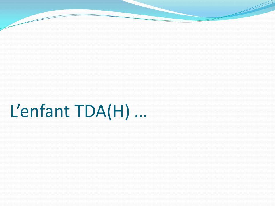 L'enfant TDA(H) …