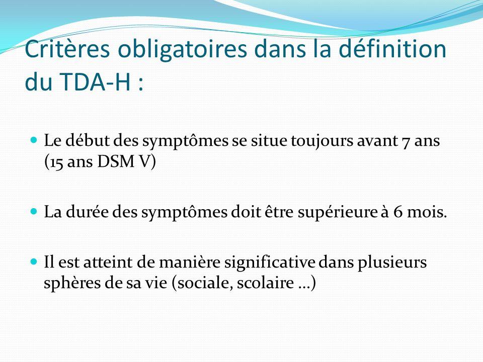 Critères obligatoires dans la définition du TDA-H :