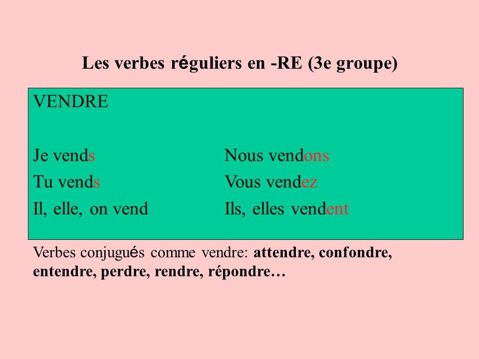 Les verbes réguliers en -RE (3e groupe)