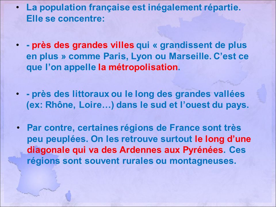 La population française est inégalement répartie. Elle se concentre: