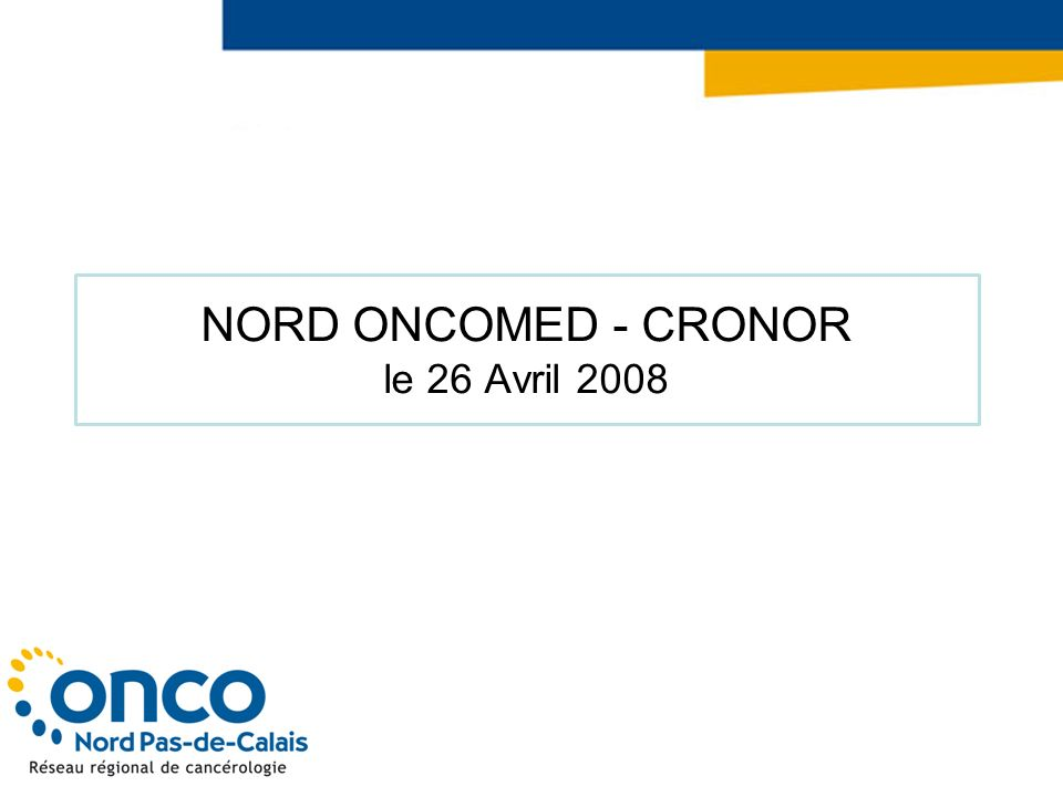 NORD ONCOMED - CRONOR le 26 Avril 2008
