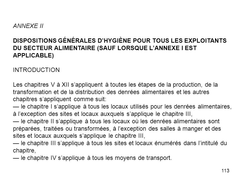 ANNEXE IIDISPOSITIONS GÉNÉRALES D'HYGIÈNE POUR TOUS LES EXPLOITANTS. DU SECTEUR ALIMENTAIRE (SAUF LORSQUE L'ANNEXE I EST APPLICABLE)