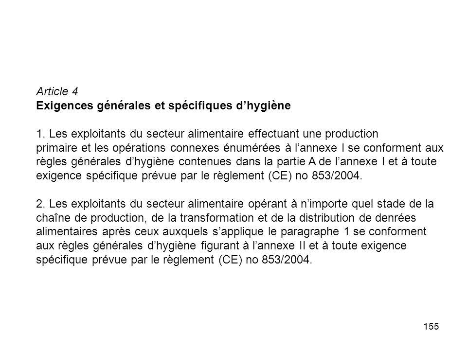 Article 4Exigences générales et spécifiques d'hygiène. 1. Les exploitants du secteur alimentaire effectuant une production.