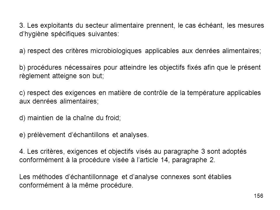 3. Les exploitants du secteur alimentaire prennent, le cas échéant, les mesures d'hygiène spécifiques suivantes: