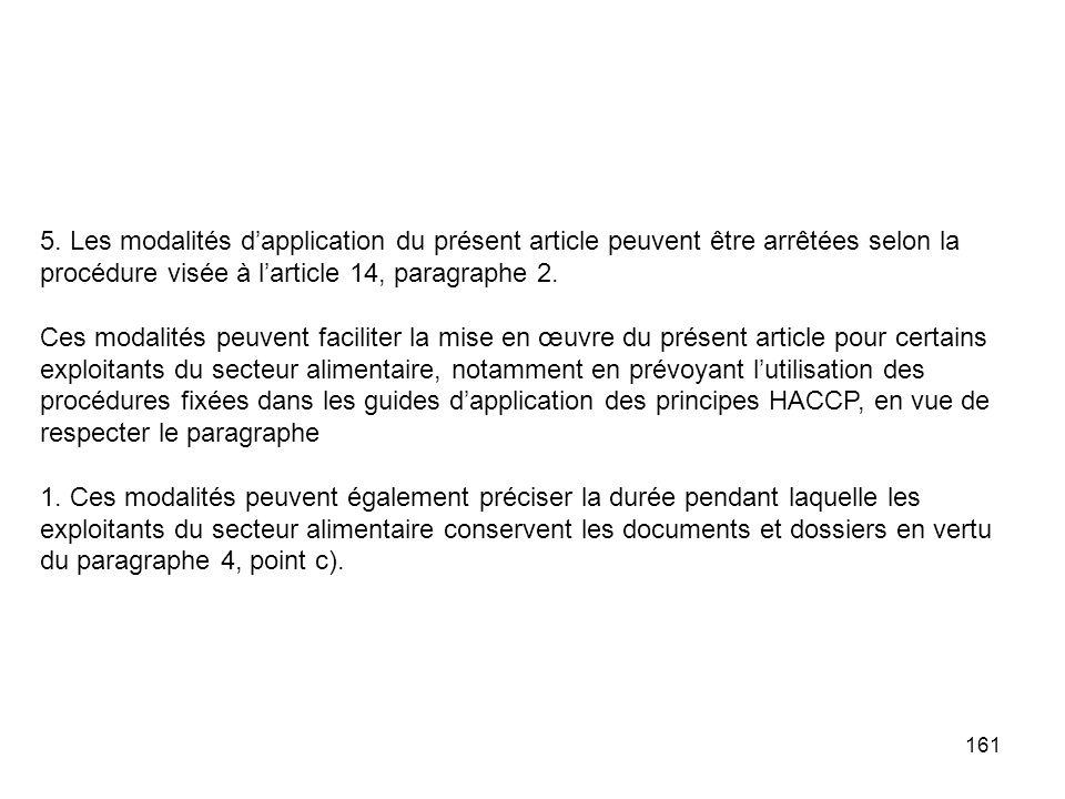 5. Les modalités d'application du présent article peuvent être arrêtées selon la procédure visée à l'article 14, paragraphe 2.