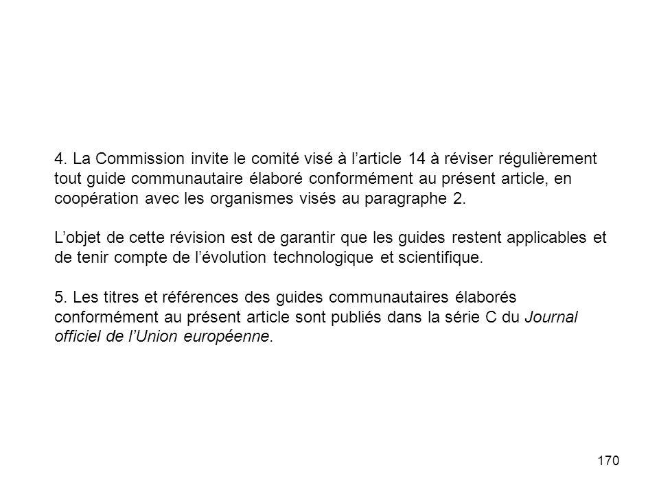 4. La Commission invite le comité visé à l'article 14 à réviser régulièrement tout guide communautaire élaboré conformément au présent article, en coopération avec les organismes visés au paragraphe 2.