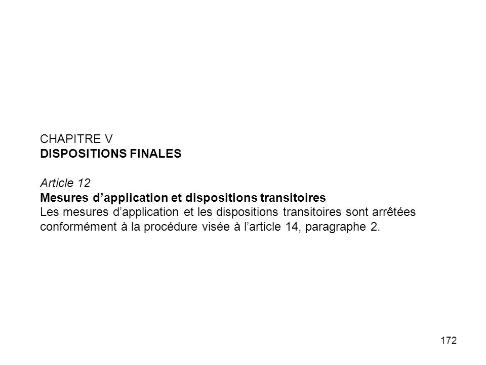 CHAPITRE V DISPOSITIONS FINALES. Article 12. Mesures d'application et dispositions transitoires.