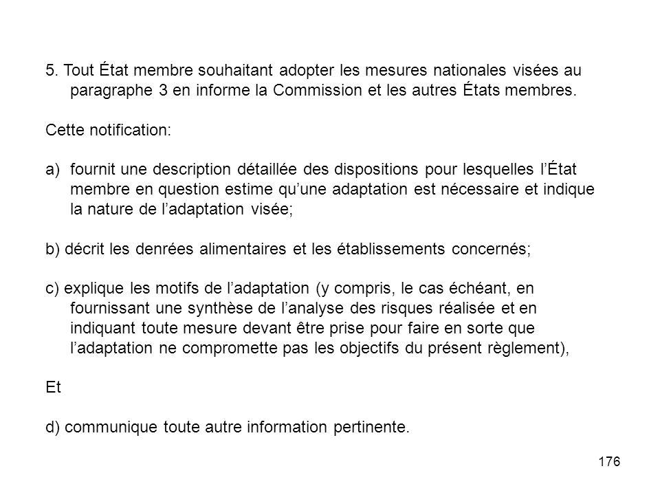 5. Tout État membre souhaitant adopter les mesures nationales visées au paragraphe 3 en informe la Commission et les autres États membres.