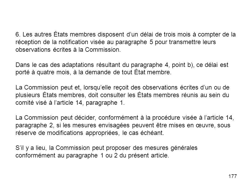 6. Les autres États membres disposent d'un délai de trois mois à compter de la réception de la notification visée au paragraphe 5 pour transmettre leurs observations écrites à la Commission.