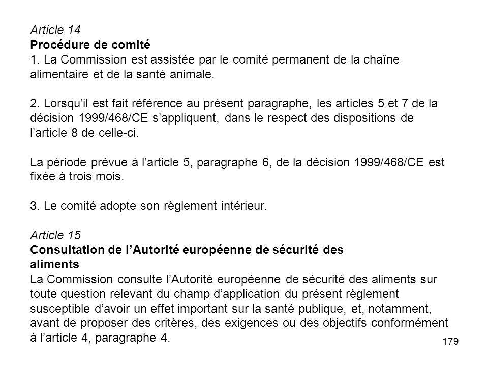 Article 14 Procédure de comité. 1. La Commission est assistée par le comité permanent de la chaîne alimentaire et de la santé animale.