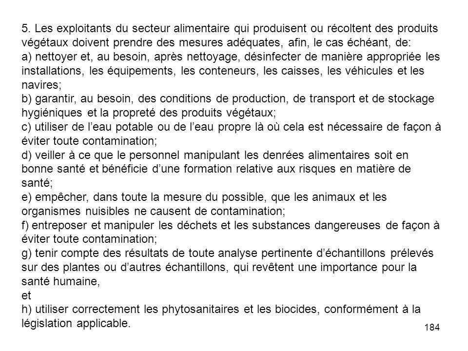 5. Les exploitants du secteur alimentaire qui produisent ou récoltent des produits végétaux doivent prendre des mesures adéquates, afin, le cas échéant, de: