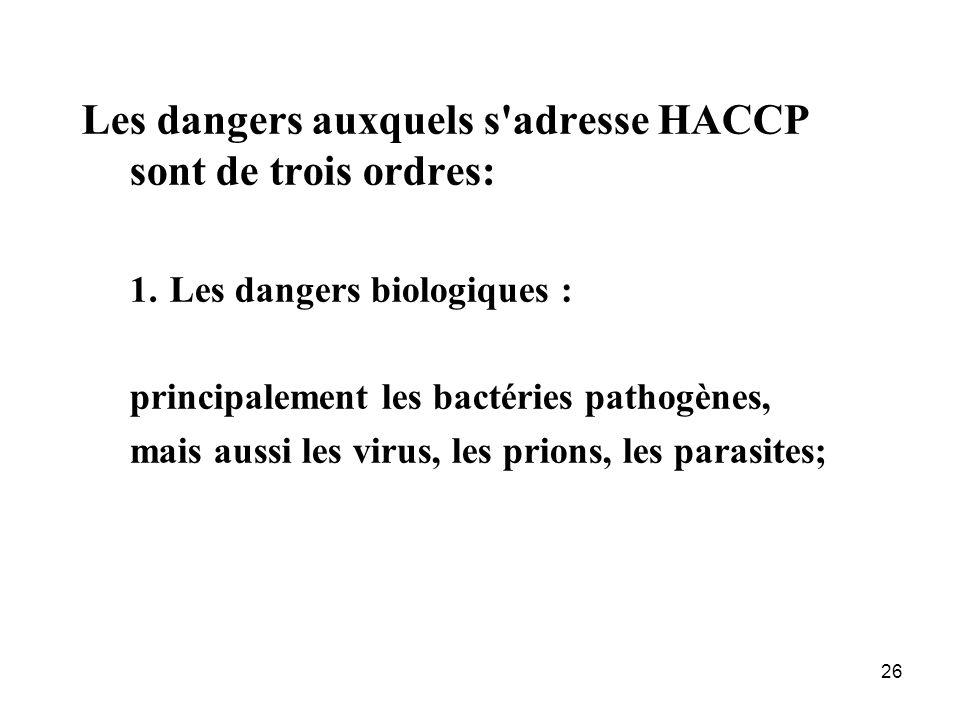 Les dangers auxquels s adresse HACCP sont de trois ordres: