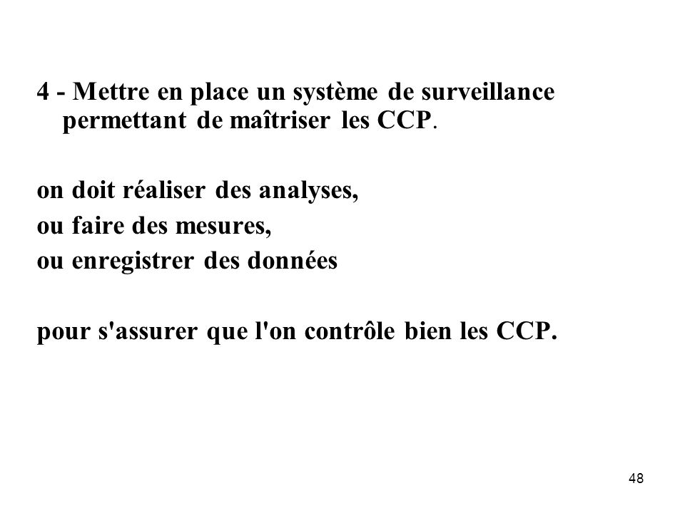 4 - Mettre en place un système de surveillance permettant de maîtriser les CCP.