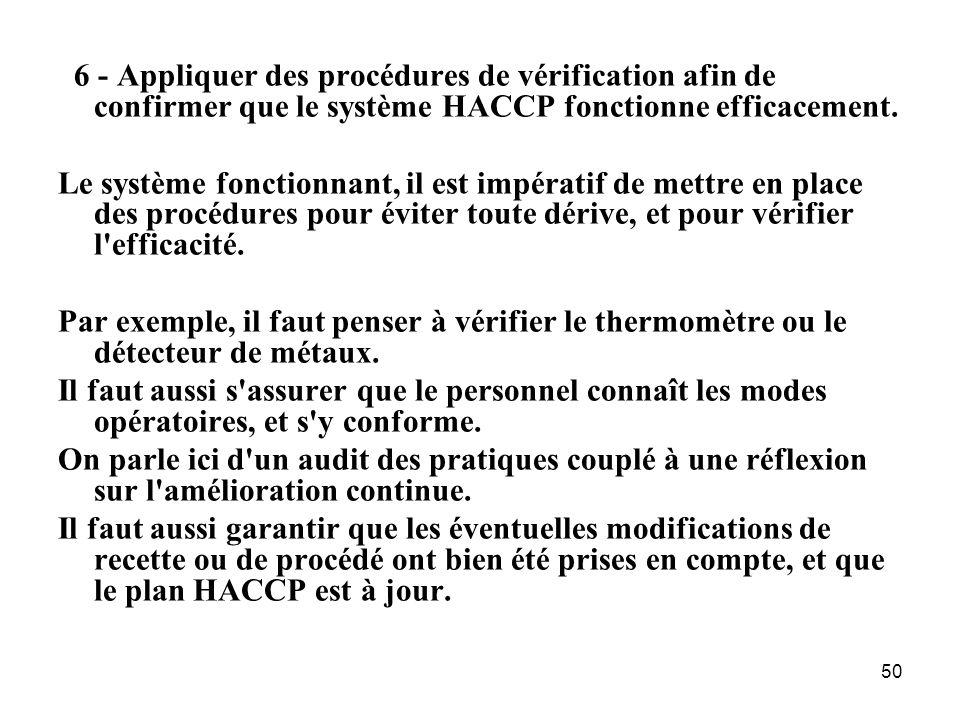 6 - Appliquer des procédures de vérification afin de confirmer que le système HACCP fonctionne efficacement.