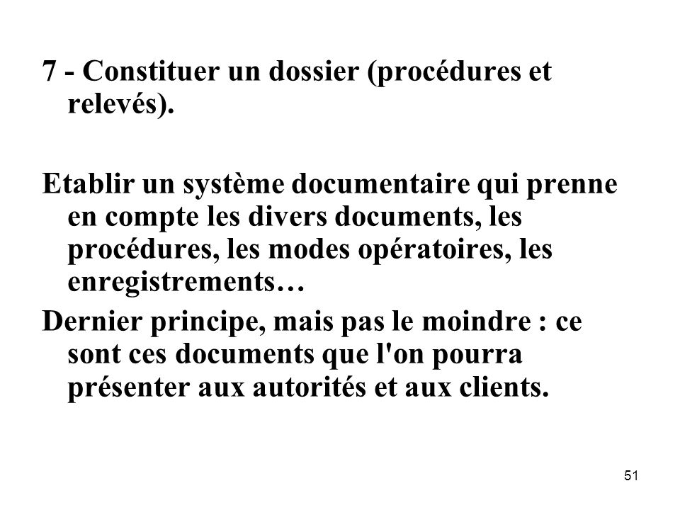 7 - Constituer un dossier (procédures et relevés).