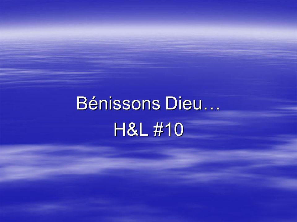 Bénissons Dieu… H&L #10